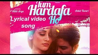 Tum Hardafa Ho | Ankit Tiwari | Official Video | Lyrical video song