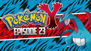 Pokemon X and Y Let's Play Walkthrough, SALAMENCE Finally - Episode 23!