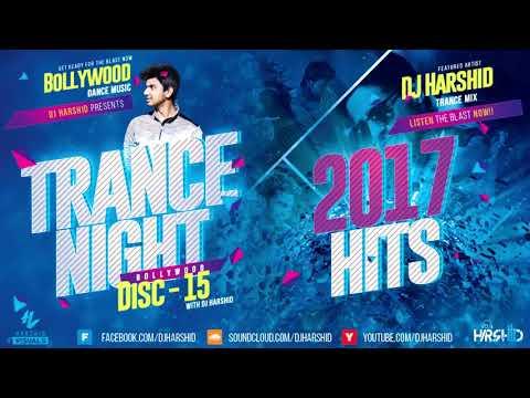 Trance Night Bollywood 2017 Mashup Disc-15 || DJ Harshid