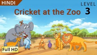 Cricket at the Zoo: Learn Hindi with subtitles - Story for Children