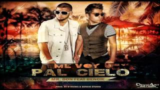 Mr Don Ft Bengie - Me Voy Pal Cielo - Reggaeton Cristiano - 2014