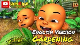 Upin & Ipin - Gardening [English Version]