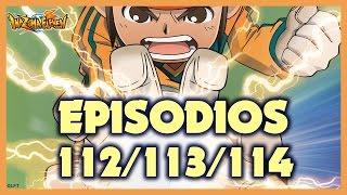 Episodios 112, 113 y 114 de Inazuma Eleven. Más de una hora de diversión!!!