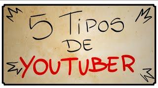5 TIPOS DE YOUTUBER
