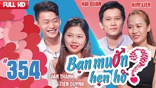 BẠN MUỐN HẸN HÒ   Tập 354 UNCUT   Văn Thành - Tiên Quỳnh   Hải Quân - Kim Liên   040218 💖