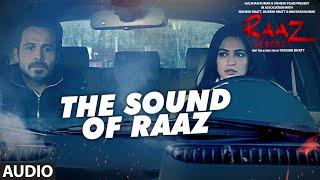 THE SOUND OF RAAZ  Full Audio Song   Raaz Reboot   Emraan Hashmi, Kriti Kharbanda, Gaurav Arora
