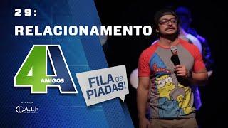 RELACIONAMENTO - FILA DE PIADAS - #29