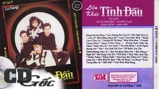"""[CD Nhạc Xưa] LIÊN KHÚC TÌNH ĐẦU - """"Tứ Quý"""" Hương Lan, Elvis Phương, Ngọc Bích, Anh Sơn [Lệ Hằng 17]"""