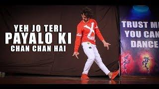 Yeh Jo Teri Payalon Ki Chan Chan Hai Dance Video   Vicky Patel Choreography