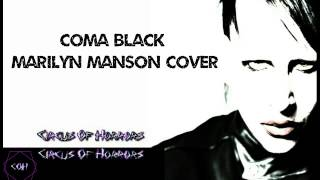 Circus Of Horrors - Coma Black (Marilyn Manson cover)