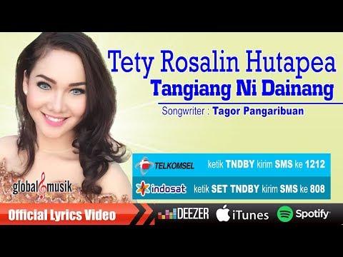 Tety Rosalin Hutapea - Tangiang Ni Dainang