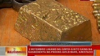 BT: 2 miyembro ng ginto-ginto gang na nagbebenta ng pekeng gold bars. arestado