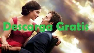 Descarga Gratis la Pelicula Yo Antes De Ti en Español Latino Full HD - (ROMANSE)