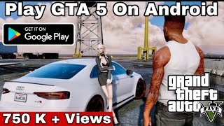 Finally Playing GTA 5 On ANDROID !! With 100% PROOF ( MUST WATCH )( 0.6 M+ Views)