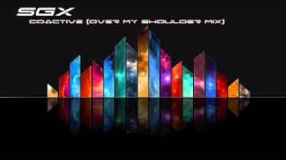 SGX - Coactive (Over My Shoulder Mix)