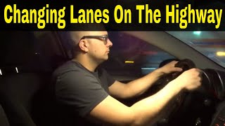 Changing Lanes On The Highway-Beginner Driving Lesson