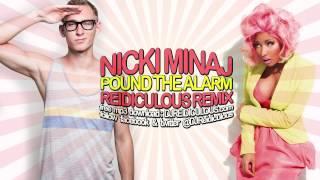 Nicki Minaj - Pound the Alarm (Reidiculous Remix) [HD]