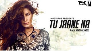 Ajab Prem Ki Ghazab Kahani   Tu Jaane Na   Chillout Mix   PYK Remixex   Atif Aslam