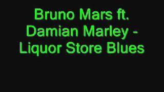 Bruno Mars ft. Damian Marley - Liquor Store Blues