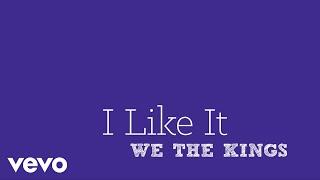 We The Kings - I Like It (Lyric Video)
