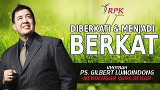 Khotbah Pdt Gilbert Lumoindong - Diberkati Dan Menjadi Berkat