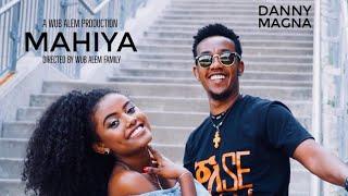 Danny Magna - Mahiya   ማሂያ - New Ethiopian Music 2018 (official Video)