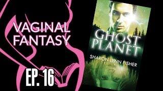Vaginal Fantasy Book Club #16: Ghost Planet