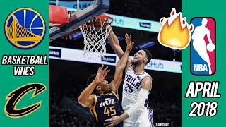The BEST Basketball Vines of April 2018    WEEK 2    Saucy Highlights