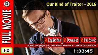 Watch Online : Our Kind of Traitor (2016)