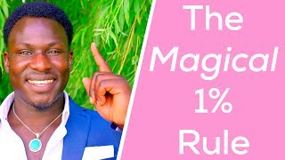 The Magical 1% Rule  - Law of Attraction