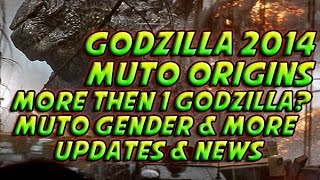 Godzilla 2014 - Muto Origins, More Then 1 Godzilla? & More! Update