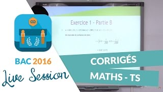 Bac 2016 : Corrigés de Maths - Terminales S