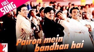 Pairon Mein Bandhan Hai - Full Song | Mohabbatein | Shah Rukh Khan