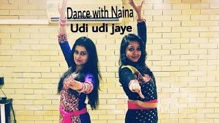 Udi Udi Jaye dance choreography | Raees| Naina Chandra | Dance with Naina