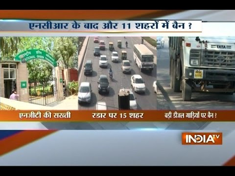 NGT Likely to Put Ban over Diesel Vehicles in 11 Major Cities