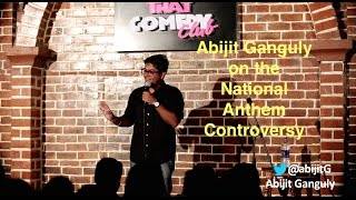 National Anthem Controversy - Stand-up Comedy By Abijit Ganguly
