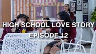 High School Love Story - Episode 12