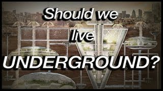 Should we live UNDERGROUND? (Geography Now!)