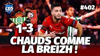 Betis vs Rennes (1-3) LIGUE EUROPA - Débrief / Replay #402 - #CD5
