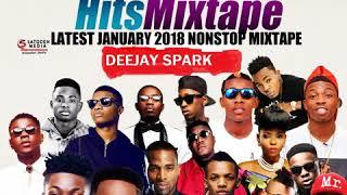 LATEST JANUARY 2018 NAIJA NONSTOP NEW YEAR AFRO MIX{TOP NAIJA HITS MIXTAPE} BY DEEJAY SPARK
