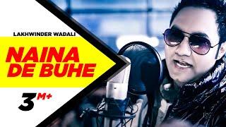 Naina De Buhe Lakhwinder Wadali Full Song HD Brand New Punjabi Songs | Punjabi Songs | Speed Records