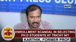 Enrollment Scandal in Selecting Ph.D Students at Trichy NIT - Karthik, Former Professor