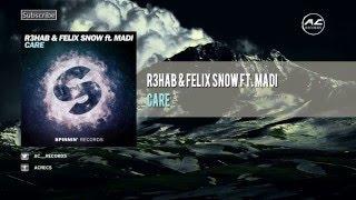 R3HAB & Felix Snow Ft. Madi - Care