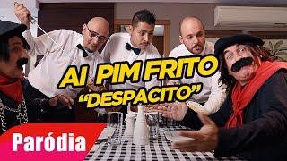 AI PIM FRITO (Paródia de DESPACITO, de Luis Fonsi)