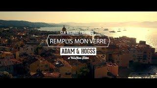 Adam feat Hooss - Remplis Mon Verre - Clip Officiel