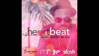 Michael Robinson ft. Mr.Killa - Heart Beat