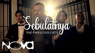 THE FABULOUS CATS - Sebulatnya (Muzik Video Official)