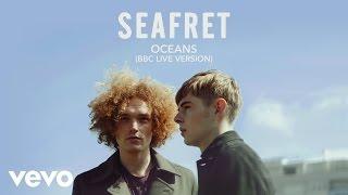 Seafret - Oceans (BBC Live Version) [Audio]