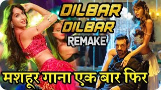Dilbar Dilbar Song Remake Nora Fatehi & John Abraham in Satyamev Jayate 2018