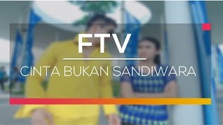 FTV SCTV - Cinta Bukan Sandiwara